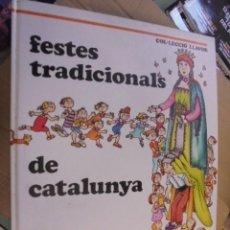 Libros de segunda mano: FESTES TRADICIONALS CATALUNYA - PILARIN BAYES - ¡¡ DE LLIBRERIA PERFECTE ESTAT !! - 1986. Lote 105130859