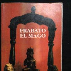 Libros de segunda mano: FRABATO EL MAGO. FRANZ BARDON. Lote 105172147