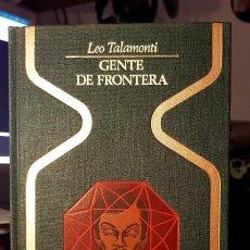Libros de segunda mano: GENTE DE FRONTERAS - LEO TALAMONTI - 1978. Lote 105172999