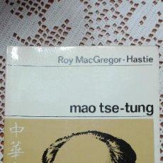 Libros de segunda mano: MAO TSE-TUNG ROY MACGREGOR-HASTIE 1969. Lote 105174571