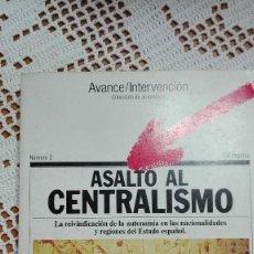 Libros de segunda mano: ASALTO AL CENTRALISMO AVANCE/INTERVENCIÓN Nº 2 1976. Lote 105176075