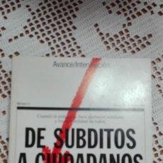 Libros de segunda mano: DE SÚBDITOS A CIUDADANOS AVANCE/INTERVENCIÓN Nº 4 1977. Lote 105176227