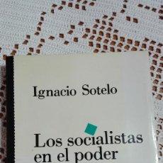 Libros de segunda mano: LOS SOCIALISTAS EN EL PODER IGNACIO SOTELO 1986. Lote 105176695