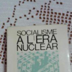 Libros de segunda mano: SOCIALISME A L'ERA NUCLEAR JOHN EATON 1968 LLIBRES A L'ABAST 54. Lote 105177311