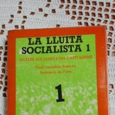 Libros de segunda mano: LA LLUITA SOCIALISTA 1 PARTIT SOCIALISTA FRANCÈS, FEDERACIÓ DE PARÍS 1977. Lote 105177707