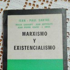 Libros de segunda mano: MARXISMO Y EXISTENCIALISMO JEAN PAUL SARTRE Y OTROS 1963 EDITORIAL SUR BUENOS AIRES. Lote 105185091