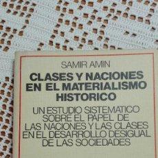 Libros de segunda mano: CLASES Y NACIONES EN EL MATERIALISMO HISTÓRICO SAMIR AMIN EL VIEJO TOPO 1979. Lote 105186551