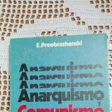 Libros de segunda mano: ANARQUISMO Y COMUNISMO E. PREOBRAZHENSKI 1976. Lote 105188335