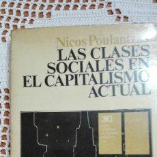 Libros de segunda mano: LAS CLASES SOCIALES EN EL CAPITALISMO ACTUAL NICOS POULANTZAS 1977. Lote 105188727