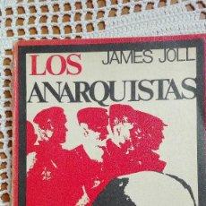 Libros de segunda mano: LOS ANARQUISTAS JAMES JOLL 1968. Lote 105189959