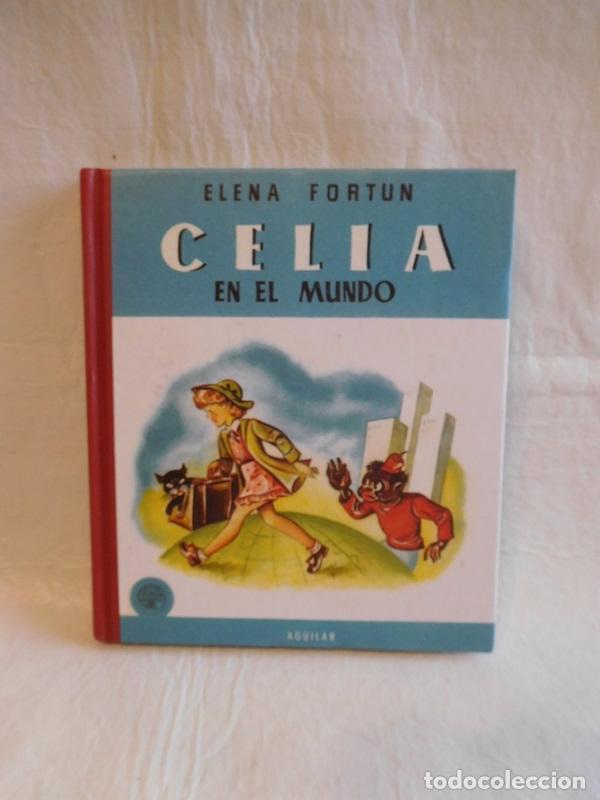 M69 LIBRO REEDICION CELIA EN EL MUNDO. ELENA FORTUN. ED. SANTILLANA, AGUILAR. 2004 (Libros de Segunda Mano - Literatura Infantil y Juvenil - Otros)