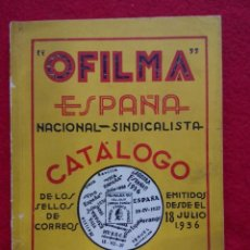 Libros de segunda mano: 1937 CATALOGO DE SELLOS OFILMA FILATELIA GUERRA CIVIL ARMANDO GOMEZ SEVILLA 19 CMS 300 GRS. Lote 105247327