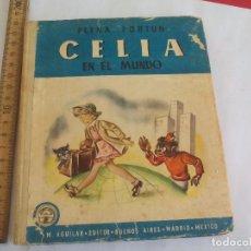 Libros de segunda mano: CELIA EN EL MUNDO. ELENA FORTUN. 1949. M. AGUILAR EDITOR. ILUSTRACIONES A.H. PALACIOS. Lote 105334135