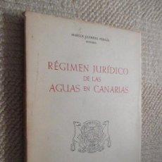 Libros de segunda mano: RÉGIMEN JURÍDICO DE LAS AGUAS EN CANARIAS, POR MARCOS GUIMERÁ PERAZA, 1960 DEDICATORIA AUTÓGRAFA. Lote 105334315