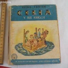 Libros de segunda mano: CELIA Y SUS AMIGOS. ELENA FORTUN. 1948. M. AGUILAR EDITOR.. Lote 105334547