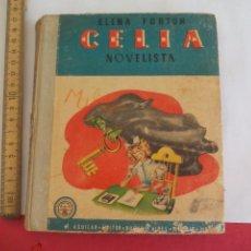 Libros de segunda mano: CELIA NOVELISTA. ELENA FORTUN. 1948 ARGENTINA. M. AGUILAR EDITOR.. Lote 105335759
