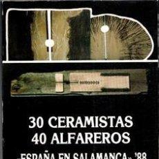 Libros de segunda mano: 30 CERAMISTAS 40 ALFAREROS, ESPAÑA EN SALAMANCA 88. Lote 111936456