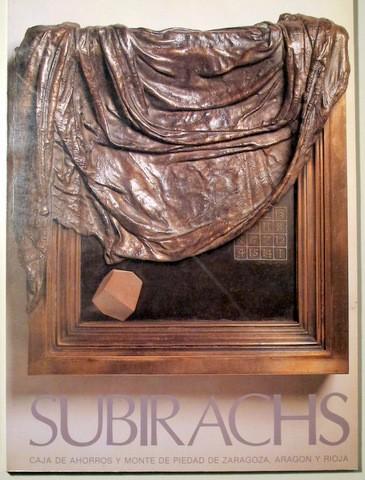 SUBIRACHS, JOSEP M. - SUBIRACHS. ESCULTURAS, DIBUJOS Y OBRA GRÁFICA - ZARAGOZA 1987 - MUY ILUSTRADO (Libros de Segunda Mano - Bellas artes, ocio y coleccionismo - Otros)