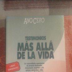 Libros de segunda mano: TESTIMONIOS. MÁS ALLÁ DE LA VIDA - AÑO CERO. Lote 105375587