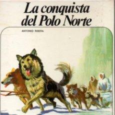 Libros de segunda mano: LA CONQUISTA DEL POLO NORTE (ANTONIO RIBERA) COL. NUEVO AURIGA Nº 61. EDICIONES AFHA . Lote 105380435