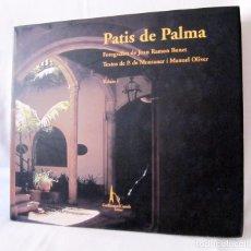 Libros de segunda mano: PATIS DE PALMA. - VOLUM I - FOTOGRAFIES DE JOAN RAMON BONET - 1ª EDICIÓ 2006. Lote 105404531
