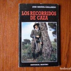 Libros de segunda mano: LIBRO LOS RECORRIDOS DE CAZA JOSE MIGUEL GALLARDO. Lote 105451999