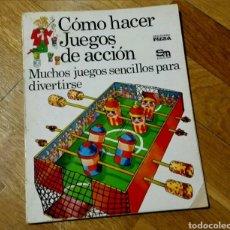 Libros de segunda mano: LIBRO CÓMO HACER JUEGOS DE ACCIÓN - EDITORIAL PLESA. Lote 105459839