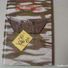 Libros de segunda mano: QUE VOLIES SER QUAN ERES PETITMAR RAYO GONZLEZTAPA DURA10,90. Lote 105514107