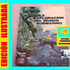 Libros de segunda mano: LA EXPLORACIÓN DEL MUNDO SUBMARINO - MARIUS LLEGET PLAZA & JANES 1972 - PRIMERA EDICIÓN - ILUSTRADO. Lote 105548859
