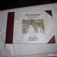 Libros de segunda mano: HASTA LOS PIES DEL HIMALAYA.CUADERNO DE DIBUJOS DE VIAJE.DANIEL VILLALOBOS ALONSO.COLEGIO ARQUITECTO. Lote 105589775