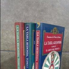 Libros de segunda mano: LA TABLA REDONDA. 3 TOMOS. FRANCISCO DE OLEZA LE- SENNE. ESOTERIKA. 1996 PRIMERA EDICION.. Lote 105617803