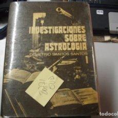 Libros de segunda mano: INVESTIGACIONES SOBRE ASTROLOGIA IDEMETRIO SANTOS SANTOS197872,00. Lote 105620311
