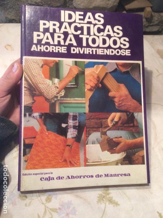 ANTIGUO LIBRO IDEAS PRACTICAS PARA TODOS AHORRE DIVIRTIENDOSE. CAJA AHORROS DE MANRESA (Libros de Segunda Mano - Bellas artes, ocio y coleccionismo - Otros)