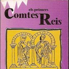 Libros de segunda mano: HISTORIA DE CATALUNYA BIOGRAFIES CATALANES 4 ELS PRIMERS COMTES REIS E BAGUE EL OBSERVADOR. Lote 105626871