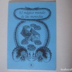 Libros de segunda mano: LIBRERIA GHOTICA. EL MAGICO MUNDO DE LAS MONEDAS. NUM 8.FEBRERO 1993. MAGIA. MUY ILUSTRADO. . Lote 105654339