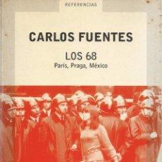 Libros de segunda mano: LOS 68. PARIS, PRAGA, MÉXICO, CARLOS FUENTES. Lote 105654619