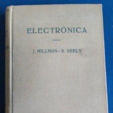 Libros de segunda mano: ELECTRÓNICA. J. MILLMAN Y S. SEELY. EDITORIAL LABOR. LIBRO DE 1961, 1ª EDICIÓN.. Lote 105677951