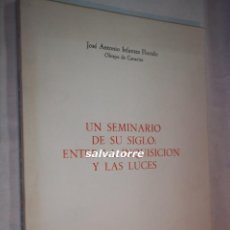 Libros de segunda mano: JOSE ANTONIO INFANTES FLORIDO.OBISPO DE CANARIAS.UN SEMINARIO DE SU SIGLO,ENTRE LA INQUISICION Y . Lote 105693127