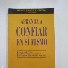 Libros de segunda mano: APRENDA A CONFIAR EN SÍ MISMO, DENA MICHELLI, FIJAR OBJETIVOS, COMUNICARSE EFICAZMENTE, ETC.. Lote 105732379