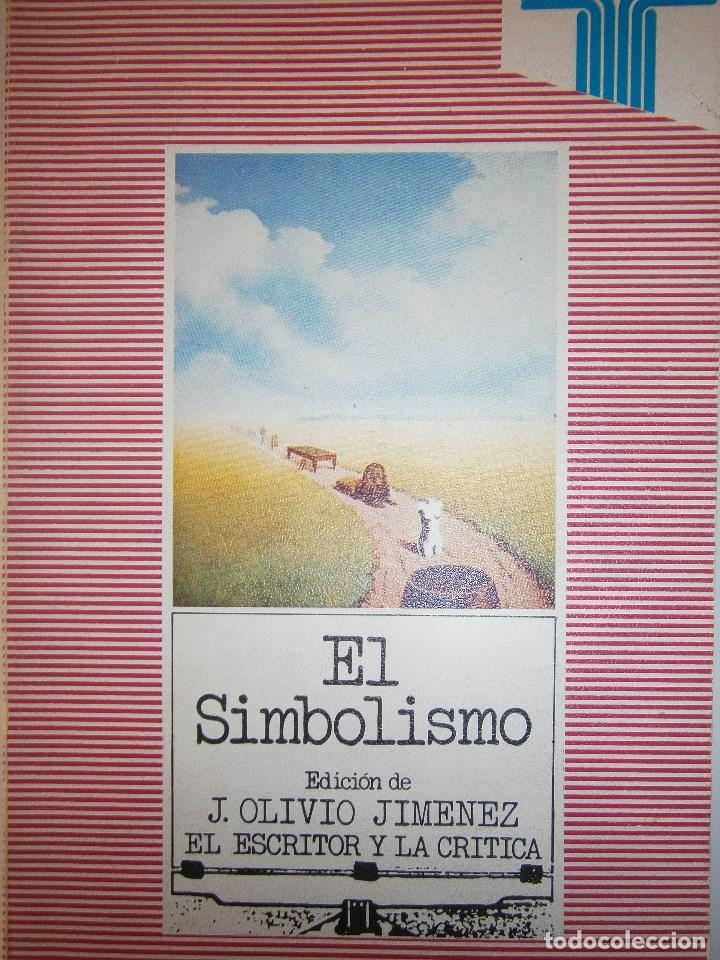 EL SIMBOLISMO EDICION OLIVIO JIMENEZ EL ESCRITOR Y LA CRITICA TAURUS 1979 (Libros de Segunda Mano (posteriores a 1936) - Literatura - Otros)
