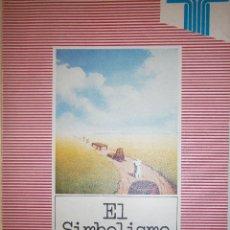 Libros de segunda mano: EL SIMBOLISMO EDICION OLIVIO JIMENEZ EL ESCRITOR Y LA CRITICA TAURUS 1979 . Lote 105742583