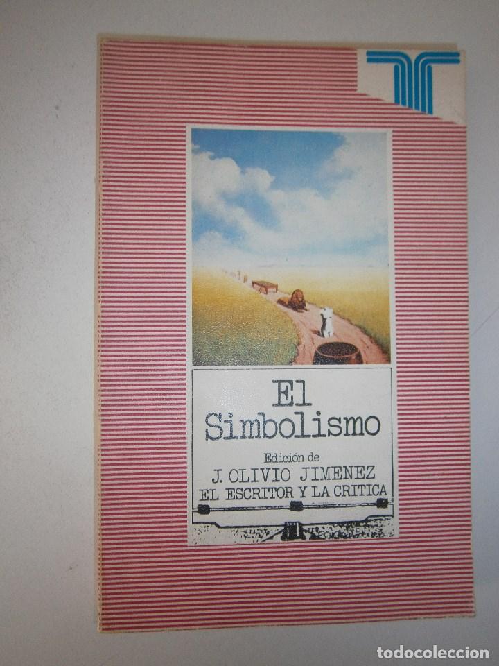 Libros de segunda mano: EL SIMBOLISMO EDICION OLIVIO JIMENEZ EL ESCRITOR Y LA CRITICA TAURUS 1979 - Foto 2 - 105742583