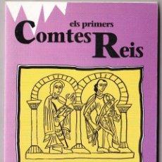 Libros de segunda mano: ELS PRIMERS COMTES REIS - BAGUE - SCHRAMM - CABESTANY - 1991. Lote 105743495