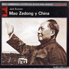 Libros de segunda mano: MAO ZEDONG Y CHINA - JACK DUNSTER - AKAL 1991. Lote 105744507