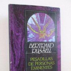 Libros de segunda mano: PESADILLAS DE PERSONAS EMINENTES. BERTRAND RUSSELL. FANTASTICAS EDHASA 1989.. Lote 105811083