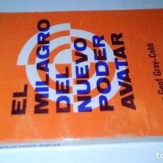 Libros de segunda mano: EL MILAGRO DEL NUEVO PODER AVATAR-GEOF GRAY-COBB-SEGUNDA EDICION MARZO 1978. Lote 112204032