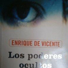 Libros de segunda mano: LOS PODERES OCULTOS DE LA MENTE ENRIQUE DE VICENTE PLAZA Y JANES 1 EDICION 2005. Lote 105854319
