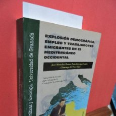 Libros de segunda mano: EXPLOSIÓN DEMOGRÁFICA, EMPLEO Y TRABAJADORES EMIGRANTES EN EL MEDITERRÁNEO OCCIDENTAL. Lote 105873495
