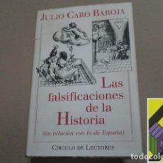Libros de segunda mano: CARO BAROJA, JULIO: LAS FALSIFICACIONES DE LA HISTORIA (EN RELACIÓN CON LA DE ESPAÑA).. Lote 105886599
