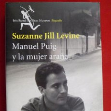 Libros de segunda mano: MANUEL PUIG Y LA MUJER ARAÑA. SUZANNE JILL LEVINE. SEIX BARRAL. Lote 105891199